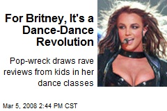 For Britney, It's a Dance-Dance Revolution
