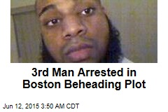 3rd Man Arrested in Boston Beheading Plot