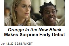 Orange Is the New Black Makes Surprise Early Debut