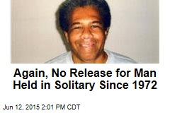 Again, No Release for Man Held in Solitary Since 1972