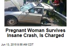 Pregnant Woman Survives Insane Crash, Is Charged