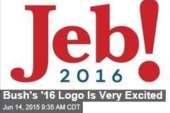 Bush's '16 Logo Is Very Excited