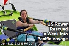 US Rower Rescued a Week Into Pacific Voyage