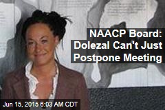 NAACP Board: Dolezal Can't Just Cancel Meeting