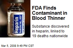 FDA Finds Contaminant in Blood Thinner