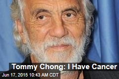 Tommy Chong: I Have Cancer