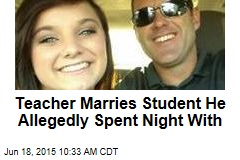 Teacher Marries Student He Allegedly Spent Night With
