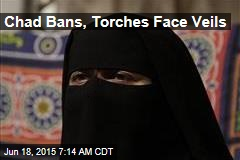 Chad Bans, Torches Face Veils