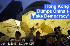 Hong Kong Dumps 'Bogus' Voting Plan