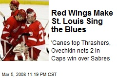 Red Wings Make St. Louis Sing the Blues
