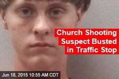 Church Shooting Suspect Busted in Traffic Stop