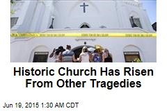 Historic Church Has Risen From Other Tragedies