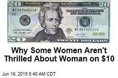 'Women on 20s' Not Thrilled About Woman on $10