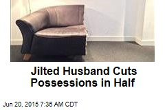 Jilted Husband Cuts Possessions in Half