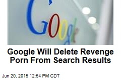 Google Will Delete Revenge Porn From Search Results