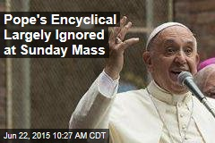 Pope's Encyclical Largely Ignored at Sunday Mass