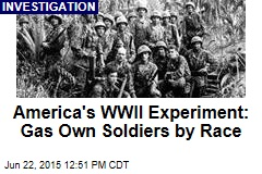 America's WWII Experiment: Gas Own Soldiers by Race
