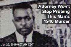 Attorney Won't Stop Probing This Man's 1940 Murder
