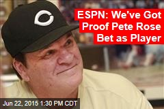 ESPN: We've Got Proof Pete Rose Bet as Player