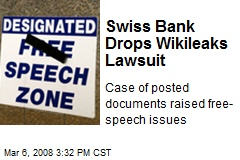 Swiss Bank Drops Wikileaks Lawsuit