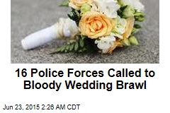 16 Police Forces Called to Wedding Brawl