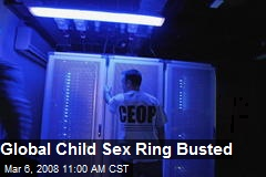 Global Child Sex Ring Busted