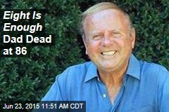 Eight Is Enough Dad Dead at 86