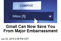 Gmail Can Now Save You From Major Embarrassment
