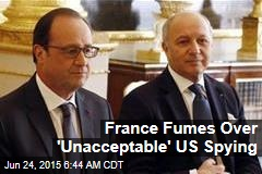 France Slams 'Unacceptable' US Spying