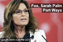 Fox, Sarah Palin Part Ways