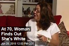 At 70, Woman Finds Out She's White