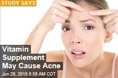 Vitamin Supplement May Cause Acne