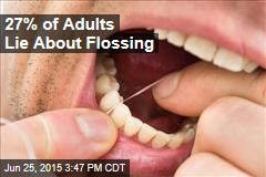 27% of Adults Lie About Flossing