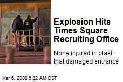 Explosion Hits Times Square Recruiting Office