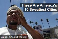 These Are America's 10 Sweatiest Cities
