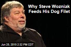 Why Steve Wozniak Feeds His Dog Filet