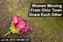Women Missing From Ohio Town Knew Each Other
