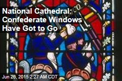 National Cathedral: Confederate Windows Have Got to Go
