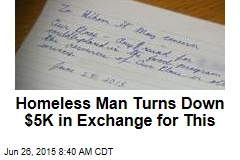 Homeless Man Turns Down $5K in Exchange for This