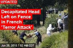 Decapitated Head Found in 'Terror Attack' at French Factory