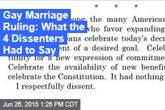 Gay Marriage Ruling: What the 4 Dissenters Had to Say