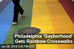 Philadelphia 'Gayborhood' Gets Rainbow Crosswalks
