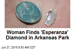 Woman Finds 'Esperanza' Diamond in Arkansas Park