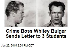Crime Boss Whitey Bulger Sends Letter to 3 Students