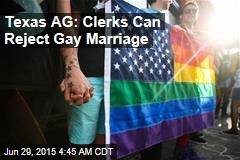 Texas AG: Clerks Can Reject Gay Marriage