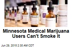 Minnesota Medical Marijuana Users Can't Smoke It