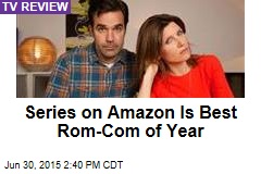 Series on Amazon Is Best Rom-Com of Year