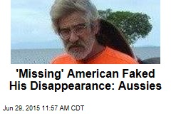 'Missing' American Faked His Disappearance: Aussies