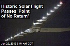 Historic Solar Flight Passes 'Point of No Return'