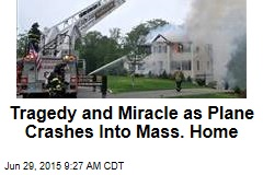 Tragedy and Miracle as Plane Crashes Into Mass. Home